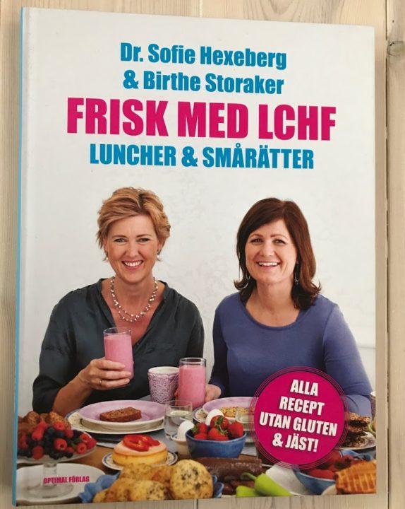 Frisk med LCHF, luncher och smårätter, Sofie Hexeberg